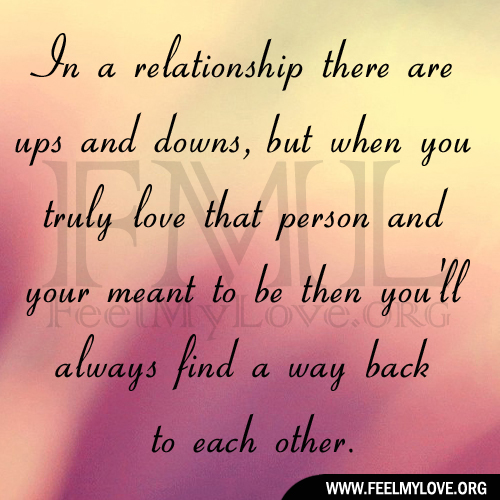 In A Relationship There Are Ups And Downs But When You Truly Love