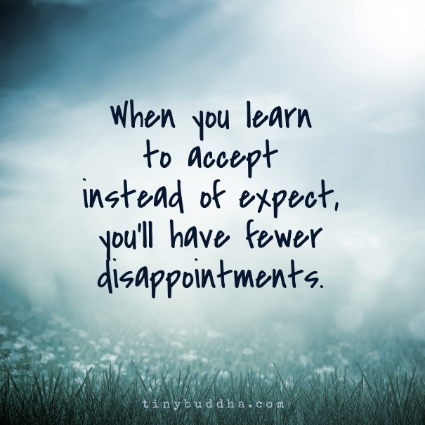 Learn To Accept Instead Of Expect