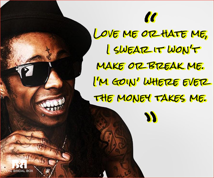 Lil Wayne Love Quotes Where The Money Takes Me