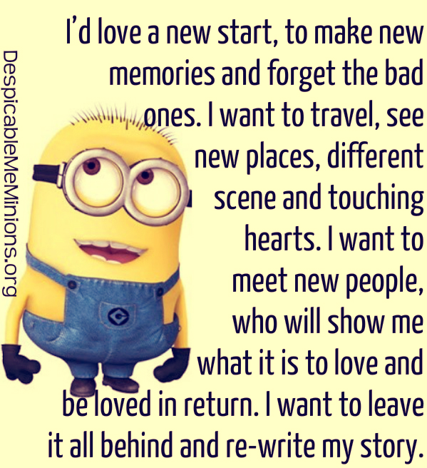 Minion Quotes I Would Love A New Start