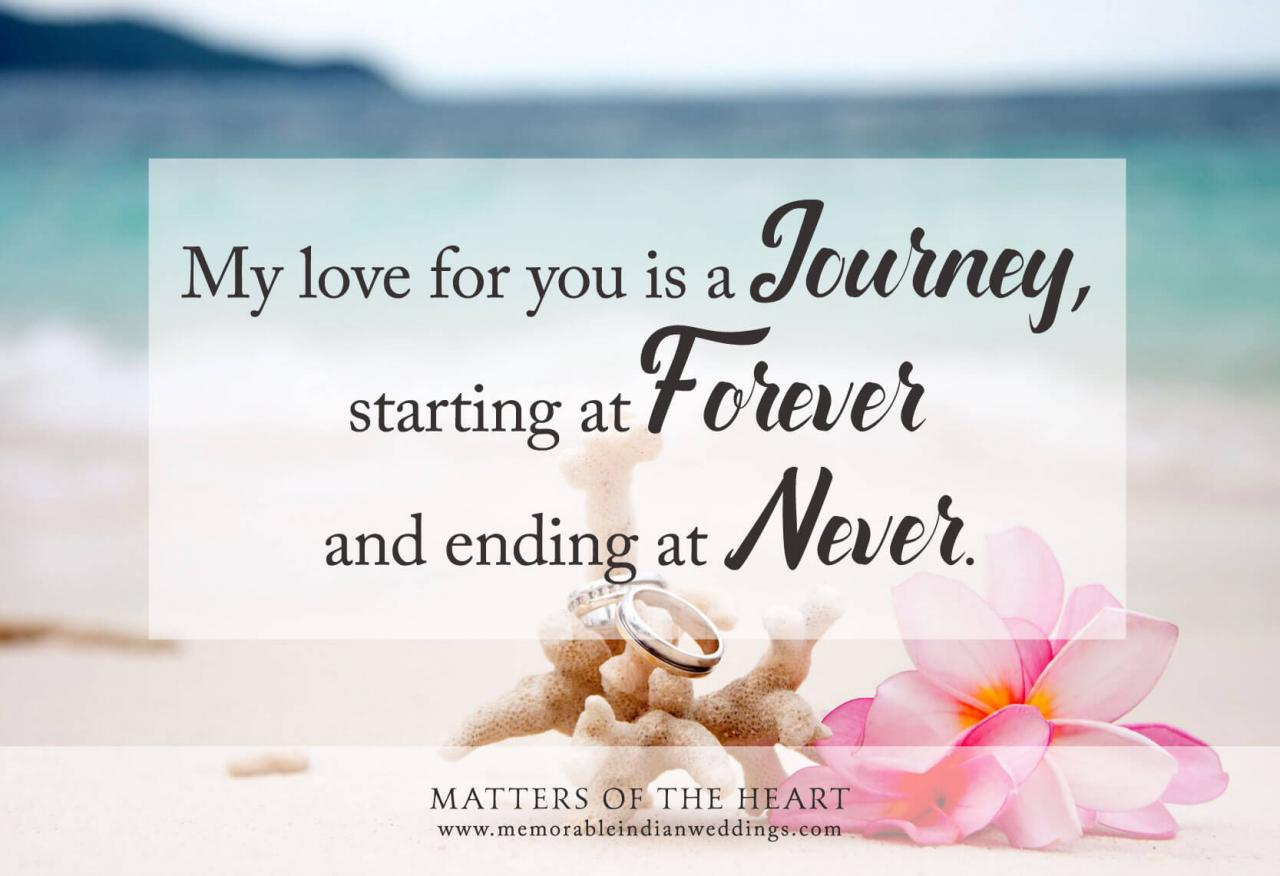 My Love For You Is A Journey Starting At Forever And Ending At Never Mattersoftheheart Wedding