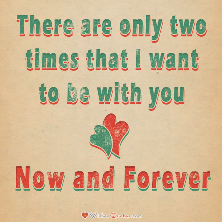 Love Quotes For Him There Are Only Two Times That I Want To Be With