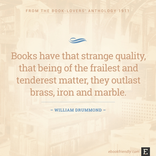 Books Have That Strange Quality That Being Of The Frailest And Tenderest Matter They