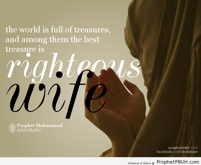 Righteous Wife Is A Treasure Islamic Quotes Hadiths Duas