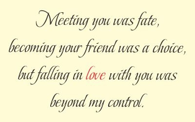 Meeting You Was Fate Becoming Your Friend Was A Choice But Falling In Love