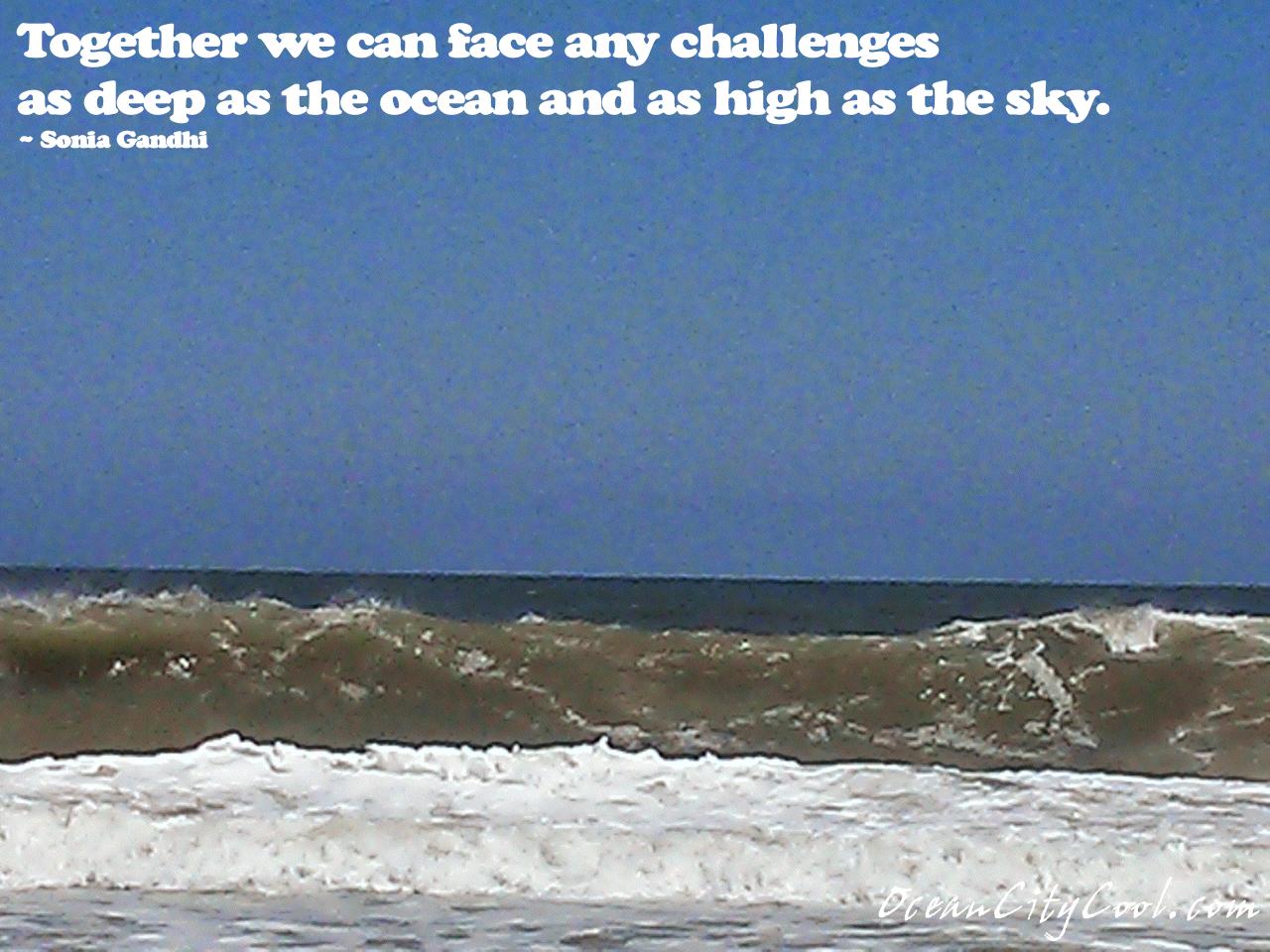 Together Challenges Deep Ocean High Sky _ Sonia Gandhi