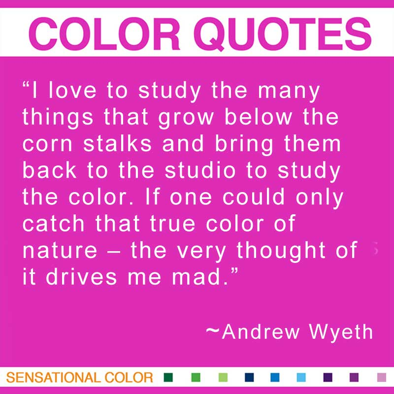 Quotes About Color I Love To Study The Many Things That Grow Below The
