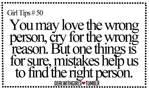 You May Love The Wrong Person Cry For The Wrong Reason But One