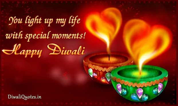 You Light Up My Life With Special Moments Happy Diwali