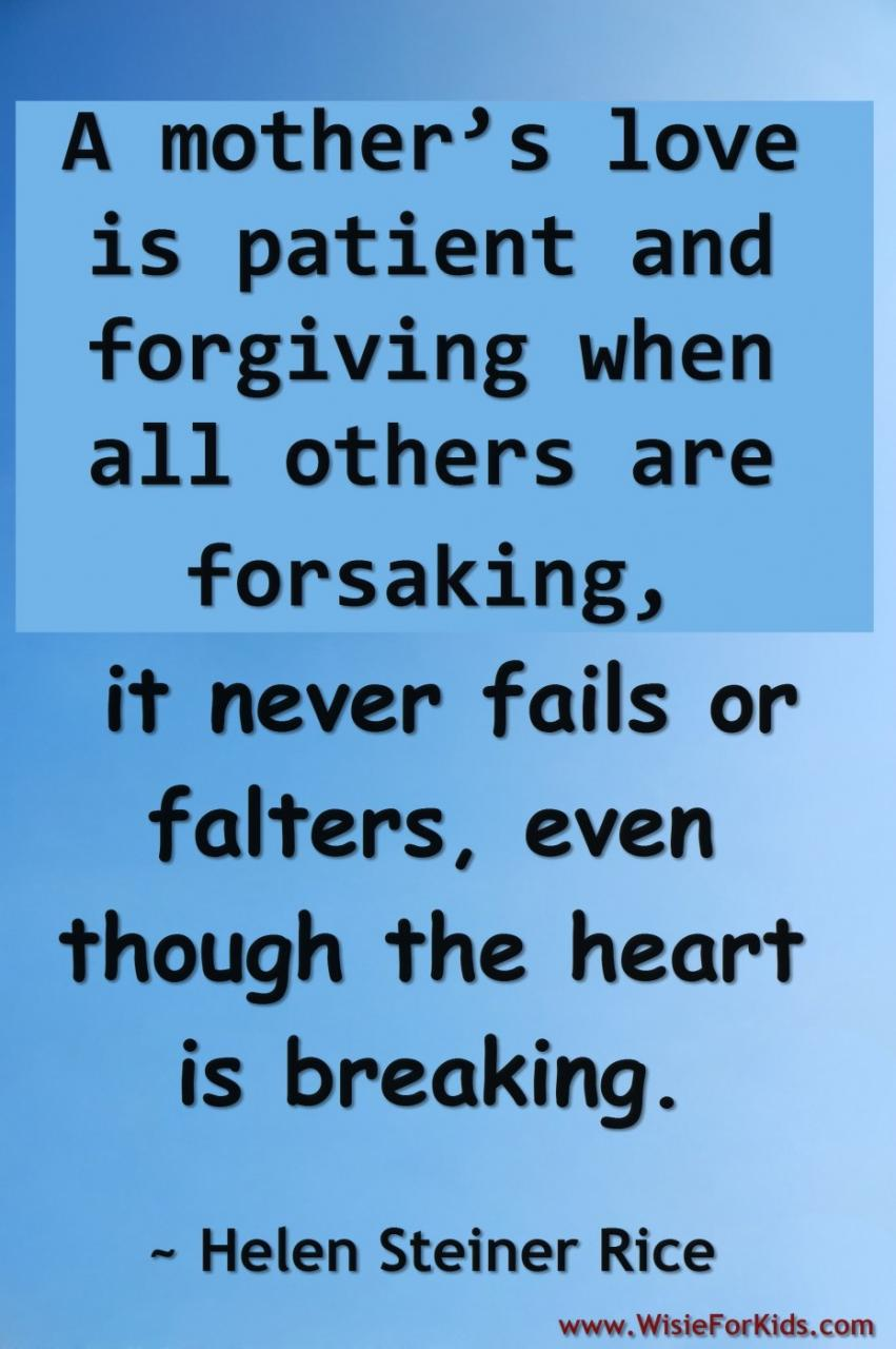 Quotes About Parents Love For Their Children A Mothers Love Is Patient And Forgiving When