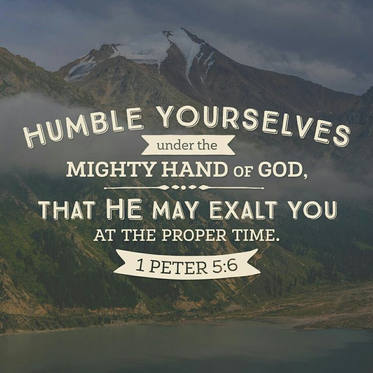 Humble Yourselves Therefore Under The Mighty Hand Of So That At The Proper