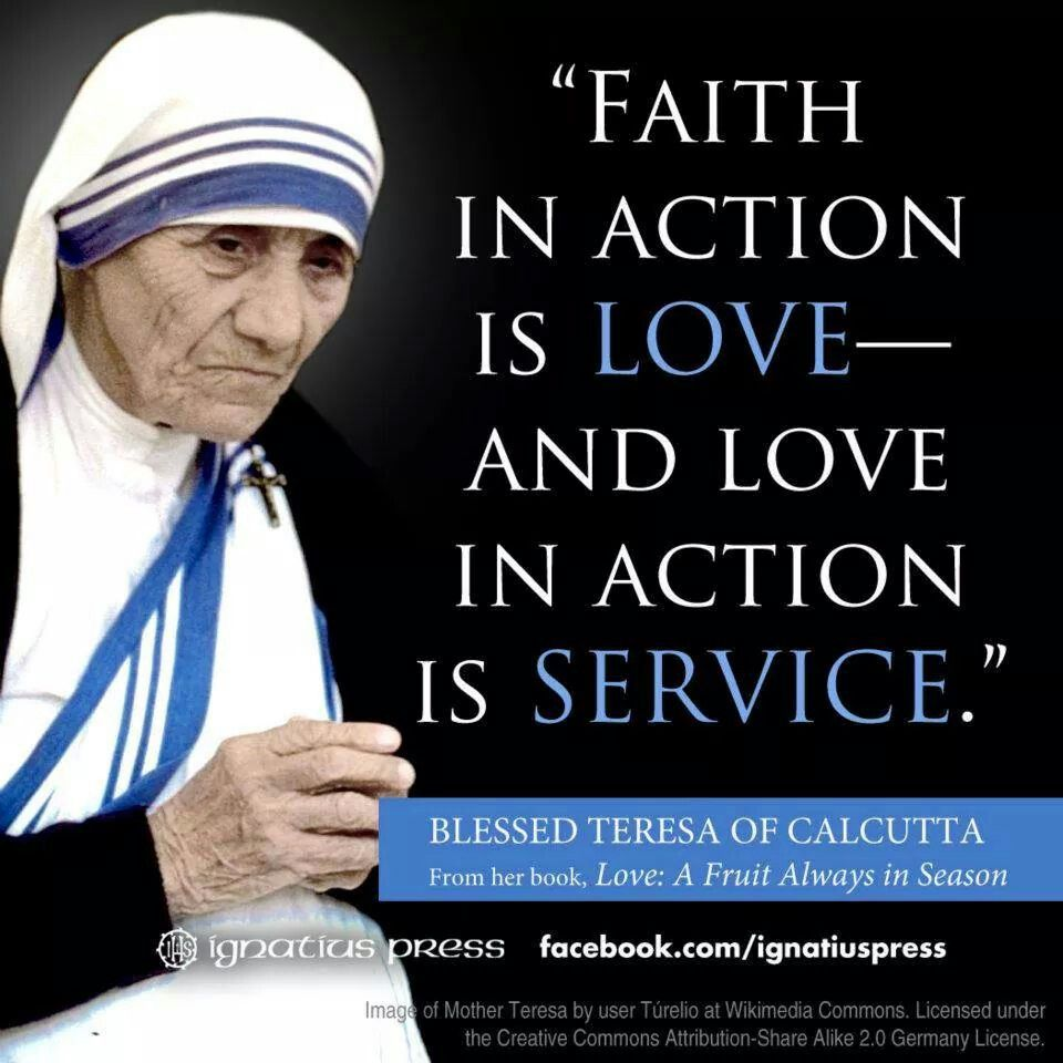 Faith In Action Is Love And Love In Action Is Service  C B Mother Teresa Quotesmother