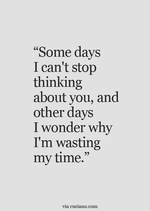 Wasting My Time Love Quote Full Dose