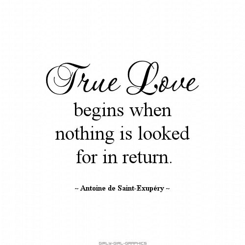 Quotes about love black and white true love begins when nothing is looked for in return