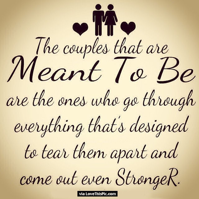 Couples That Are Meant To Be Love Love Quotes Quotes Quote Couple In Love Love Quote