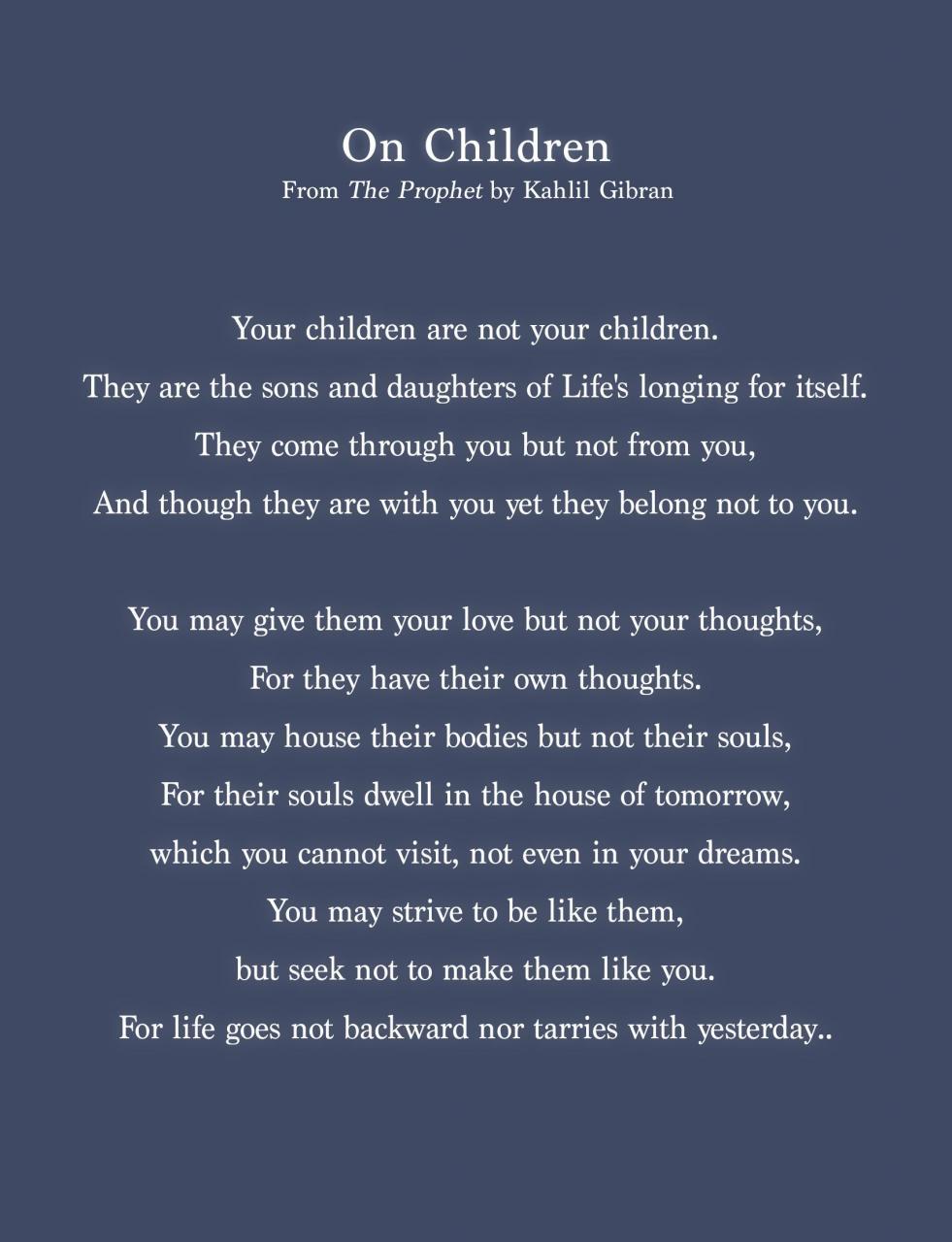 On Children Excerpt Kahlil Gi N On Childrenthe Prophet Kahlil Gi Nkahlil Gi N Quotes Lovephilosophy
