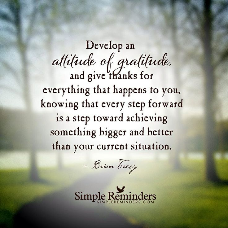 Mysimplereminders Develop An At Ude Of Gra Ude And Give Thanks For Everything That Happens To You Knowing That Every Step Forward Is A Step Toward
