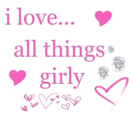 I Love All Things Girly Love Girly Quote Pink Hearts Girly Quote