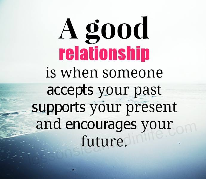 Affordable Nice Good Love Quotes Modern Good Relationship Accepts Past Present Encourages Future