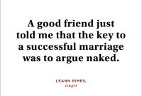 A Good Friend Just Told Me That The Key To A Successful Marriage Was To Argue Leann Rimes Singer