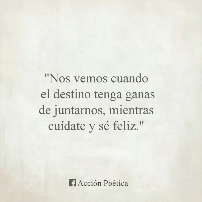 Meanwhile Take Care And Be Happy Pala S Pinterest Spanish Quotes Spanish And Qoutes