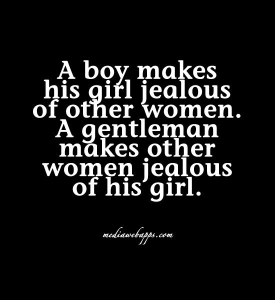 A Boy Makes His Aifl  E  Aealous Of Other Women A Aentleman Makes Other Women Jealous Of His Girl