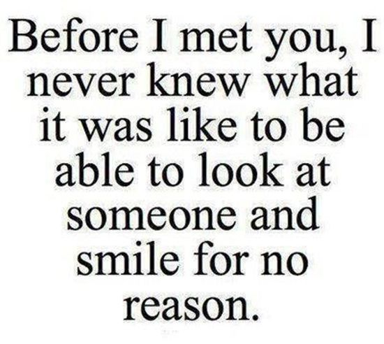 Before I Meet Love Quotes For Your Boyfriend Never Knew What Like Able Look Someone Smile