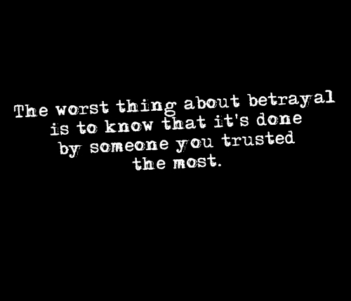 Betrayal Quotes Sayings You Trusted The Most
