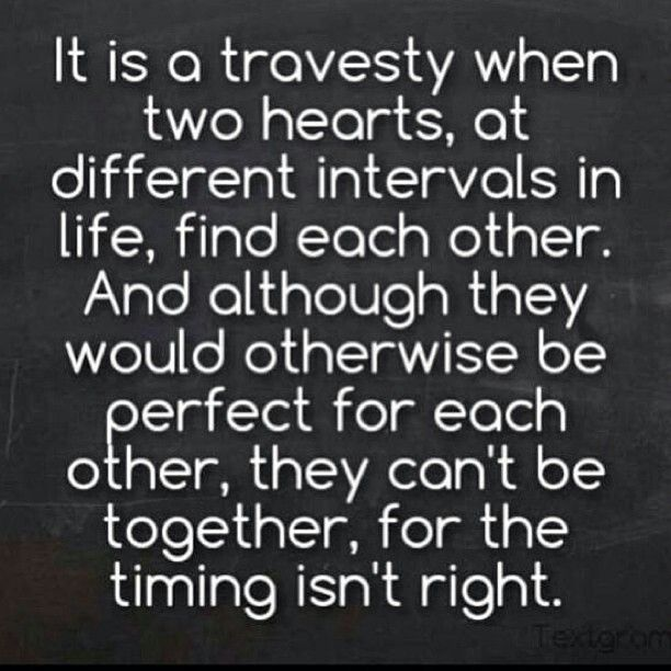 And Although They Would Otherwise Be Perfect For Each Other They Can Be Together For The Timing