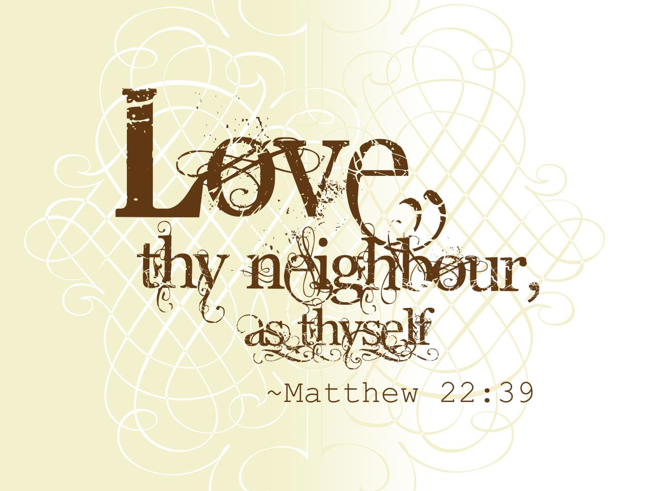 Bible Quotes Love Thy Neighbor  Ideas About Love Thy Neighbor On Pinterest Love