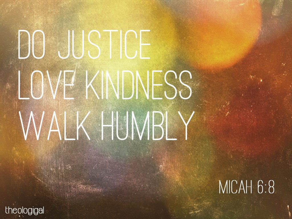 Bible Verse Micah  Do Justice Love Kindness