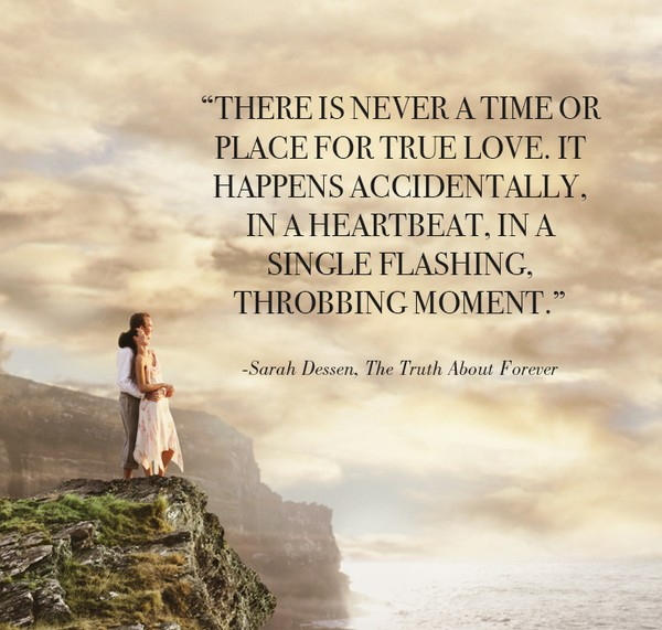 There Is Never A Time Or Place For True Love It Happens Accidentally Book Les In Quotes