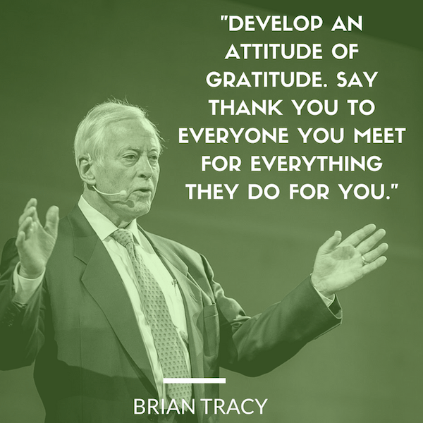 Brian Tracy Quote Develop An Attitude Of Gratitude