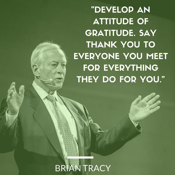Brian Tracy Quote Develop An Attitude Of Gratitude