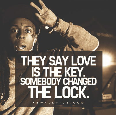 Lil Wayne Love Is The Key Quote