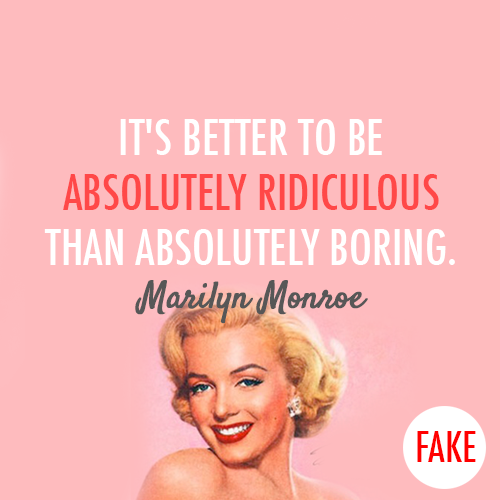 Marilyn Monroe Quote About Ridiculous Relationship Love Breakups Break Up Boyfriend Boring Absolutely Ridiculous Absolutely