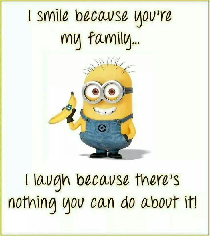 I Smile Because Youre My Family Minion Minions Minion Quotes Funny Minion Quotes Minion Quotes And Sayings