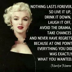 Nothing Lasts Forever Life Quotes Quotes Quote Life Quote Marilyn Monroe Marilyn Monroe Quote Marilyn Monroe Quotes I Need To Work On This