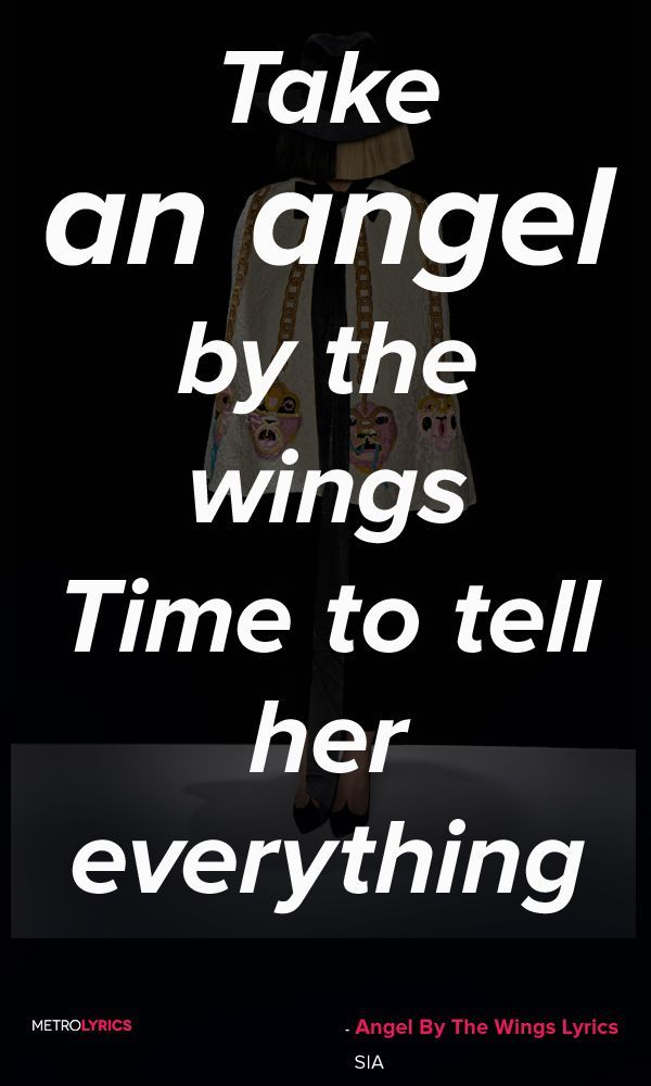 Love Quotes For Her Sia Angel By The Wings Lyrics And Quotes Take An Angel