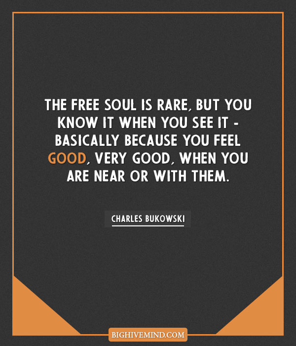 Charles Bukowski The Free Soul Is