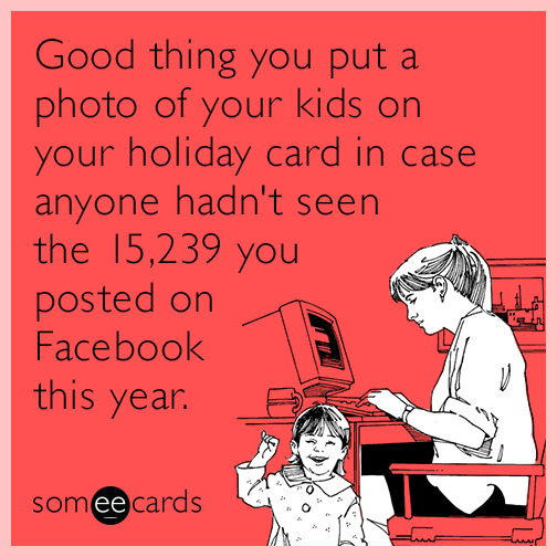 Good Thing You Put A Photo Of Your Kids On Your Holiday Card In Case Anyone