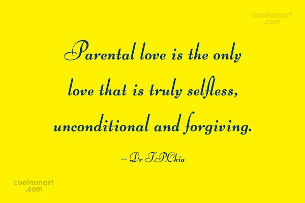 Parents Quote Parental Love Is The Only Love That