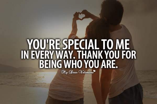 Cute Love Quotes You Are Special To Me In Every Way