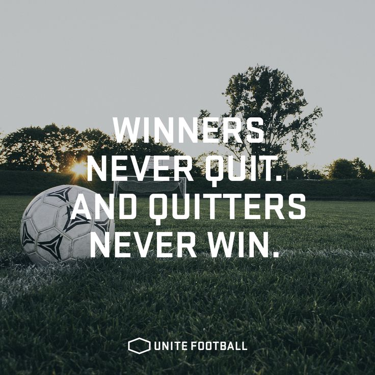 Winners Never Quit And Quitters Never Win Unitefootball Football Fotboll