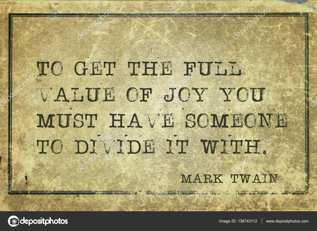 Um Den Vollen Wert Der Freude Zu Erhalten Mussen Sie Jemand Beruhmter Amerikanischer Schriftsteller Mark Twain Zitat Auf Grunge Vintage Karton Gedruckt