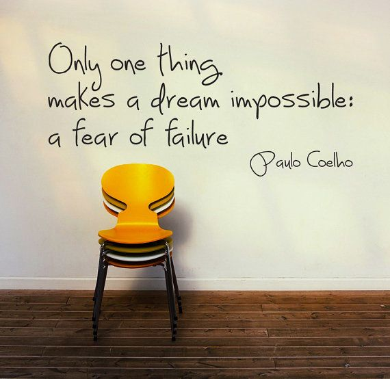 Paulo Coelho Quote Fear Of Failure Makes Dream Impossible