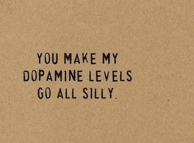 Dopamine Love Quotes For Him