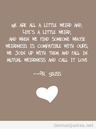 Dr Seuss Love Quotes For Weddings The Lorax Genius Smart Brilliant Dazzling Ideas Little Weirdl