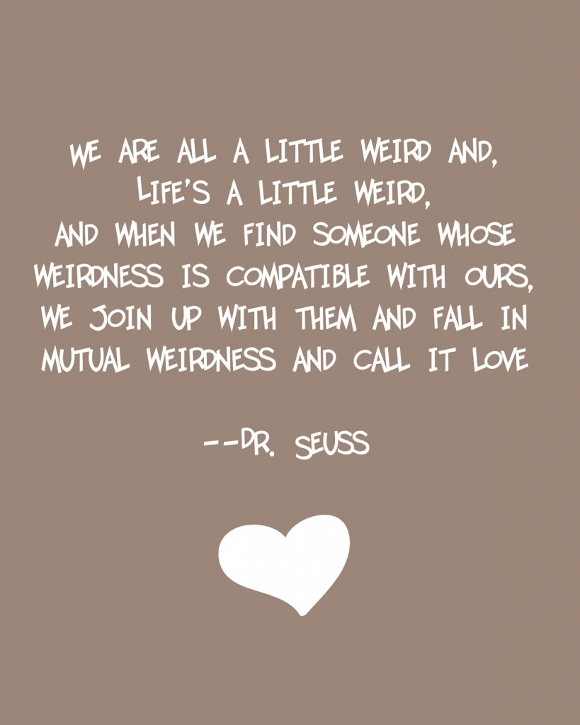 Dr Seuss Weird Love Quote Love Quotes Dr Seuss Demographicwinter