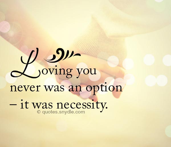 Short I Love You Quotes Loving You Never Was An Option It Was Necessity Unknown